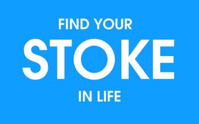 Find Your Stoke In Life