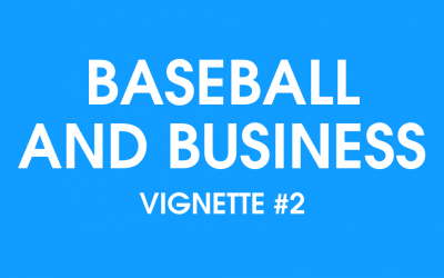 Baseball and Business, Vignette #2