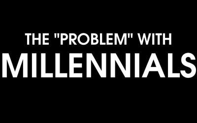 "The ""Problem"" with Millennials"