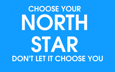 Choose Your North Star, Don't Let It Choose You