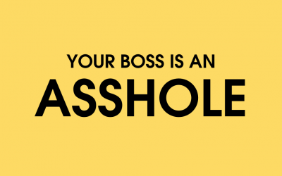 Your Boss is an Asshole