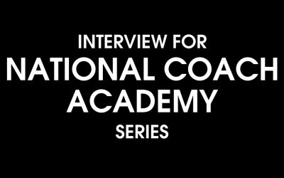 Interview for National Coach Academy Series